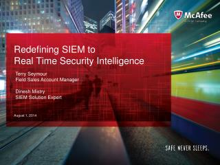 Redefining SIEM to  Real Time Security Intelligence