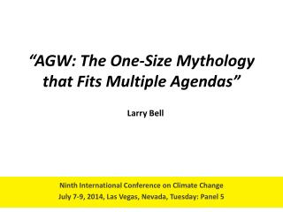 """ AGW: The One-Size Mythology that Fits Multiple Agendas """