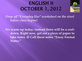 ENGLISH II OCTOBER 1, 2012