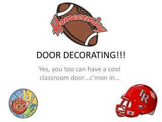 DOOR DECORATING!!!
