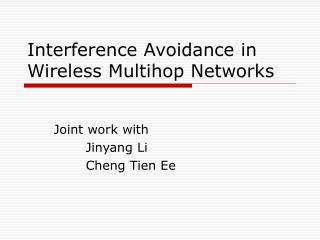 Interference Avoidance in Wireless Multihop Networks