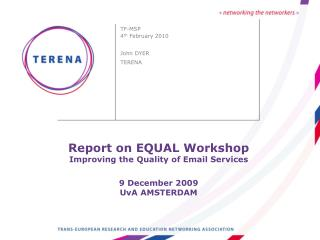 Report on EQUAL Workshop Improving the Quality of Email Services 9 December 2009 UvA AMSTERDAM