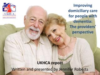 Improving domiciliary care for people with dementia:  The providers' perspective