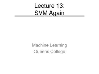 Lecture 13:  SVM Again