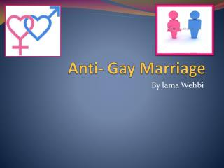 Anti- Gay Marriage