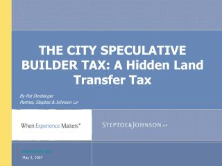 THE CITY SPECULATIVE BUILDER TAX: A Hidden Land Transfer Tax