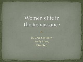 Women's life in  the Renaissance