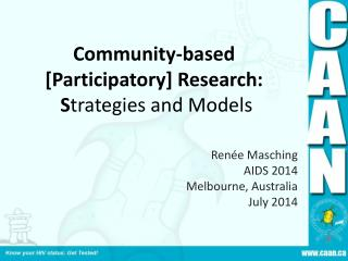 Community-based [Participatory] Research:  S trategies and Models