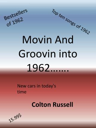 Movin And Groovin into 1962��.