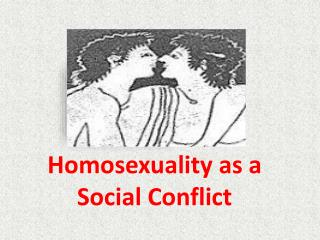 Homosexuality as a Social  C onflict
