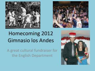 Homecoming 2012  Gimnasio  los Andes
