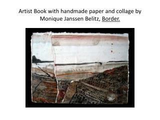 Artist Book with handmade paper and collage by Monique Janssen  Belitz ,  Border.