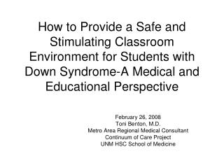 How to Provide a Safe and Stimulating Classroom Environment for Students with Down Syndrome-A Medical and Educational Pe
