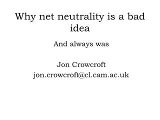Why net neutrality is a bad idea