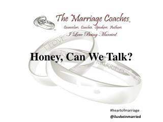 Honey, Can We Talk?