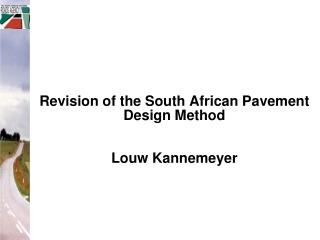 Revision of the South African Pavement Design Method Louw Kannemeyer
