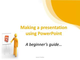 Making a presentation using PowerPoint A beginner�s guide�
