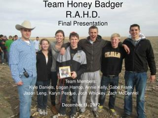 Team Honey Badger R.A.H.D. Final Presentation