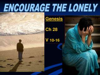 ENCOURAGE THE LONELY
