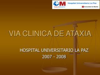 VIA CLINICA DE ATAXIA
