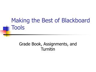 Making the Best of Blackboard Tools