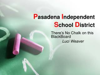 P asadena  I ndependent  S chool  D istrict
