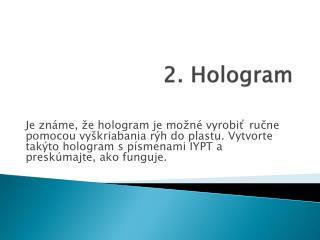 2.  Hologram