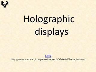 Holographic  displays