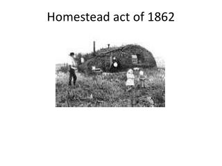 id the homestead act Because much of the prime land had been allotted decades earlier, successful homestead claims dropped sharply after this time the homestead act remained in effect until congress repealed it in 1976 the homestead act is still recognized as one of the most revolutionary concepts for distributing public land in american.
