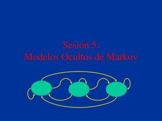 Sesión 5:  Modelos Ocultos de Markov