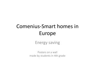 Comenius-Smart homes  in  Europe