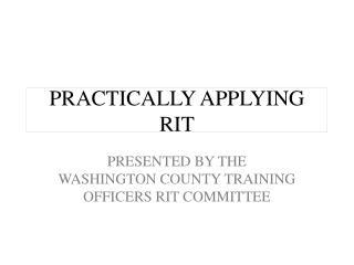 PRACTICALLY APPLYING  RIT