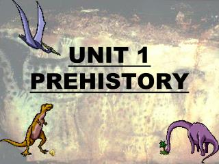 UNIT 1  PREHISTORY