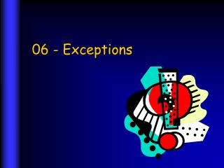 06 - Exceptions