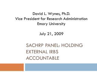 SACHRP Panel: Holding External IRBs Accountable