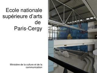 Ecole nationale supérieure d'arts de Paris-Cergy