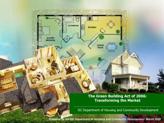 The Green Building Act of 2006:  Transforming the Market
