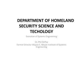 DEPARTMENT OF HOMELAND SECURITY SCIENCE AND TECHOLOGY