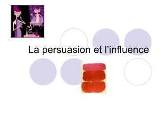 La persuasion et l'influence