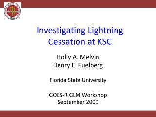 Investigating Lightning  Cessation at KSC