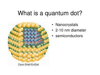 What is a quantum dot