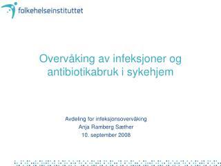 Overvåking av infeksjoner og antibiotikabruk i sykehjem
