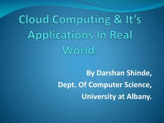 Cloud Computing & It's Applications In Real World.