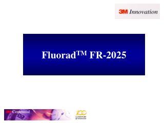 Fluorad TM  FR-2025