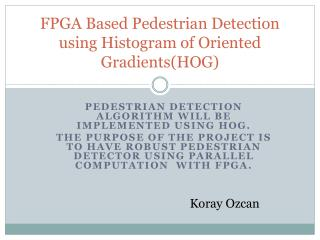 FPGA Based Pedestrian  D etection using Histogram of Oriented Gradients (HOG)
