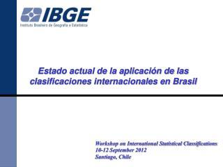 Estado actual de la aplicación de las clasificaciones internacionales en Brasil