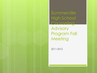 Summerville High School Counseling Advisory Program Fall Meeting