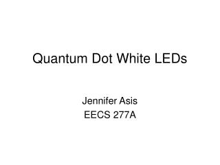 Quantum Dot White LEDs