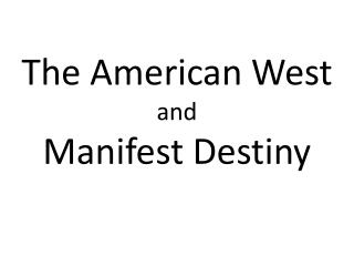 The American West and Manifest Destiny