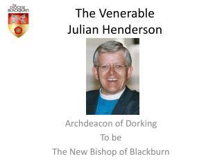 The Venerable  Julian Henderson